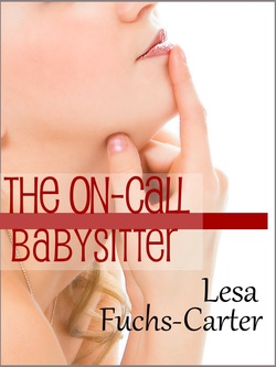 The On-Call Babysitter by Lesa Fuchs-Carter